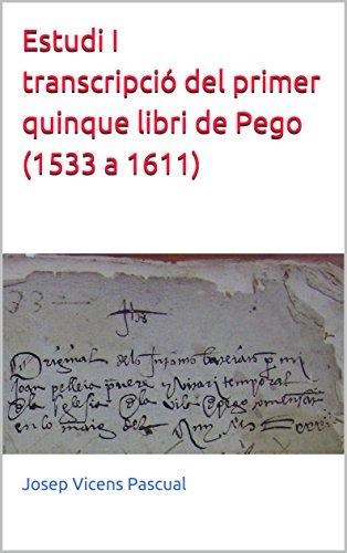 Estudi i transcripció del primer quinque libri de Pego (1533 a 1611) (Catalan Edition) por Josep Vicens Pascual