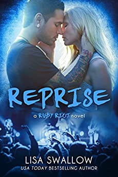 Reprise: A British Rock Star Romance (Ruby Riot Book 3) by [Swallow, Lisa]