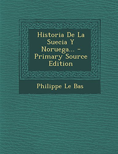 Historia De La Suecia Y Noruega... - Primary Source Edition