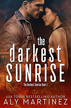 The Darkest Sunrise (The Darkest Sunrise Duet Book 1) by [Martinez, Aly]