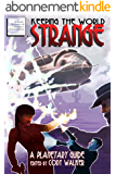 Keeping the World Strange: A Planetary Guide (English Edition)
