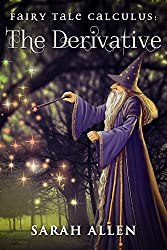 Fairy Tale Calculus: The Derivative (Math Stories with Study Guides Book 2) (English Edition)