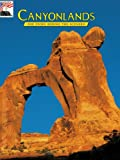 Canyonlands: The Story Behind the Scenery (Discover America: National Parks: The Story Behind the Scenery)