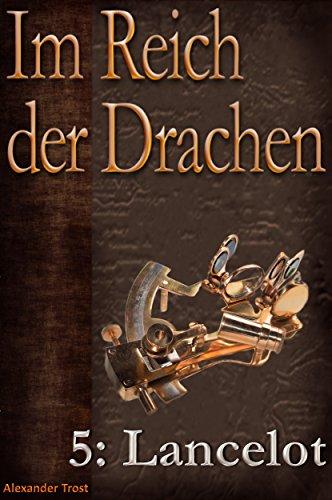 Im Reich der Drachen: Lancelot -