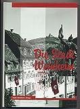 Die Stadt Weinheim zwischen 1933 und 1945 (Weinheimer Geschichtsblätter) -