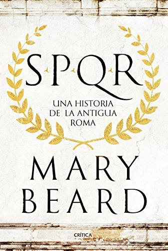 SPQR Una Historia de la Antigua Roma (Tiempo de Historia) por Mary Beard
