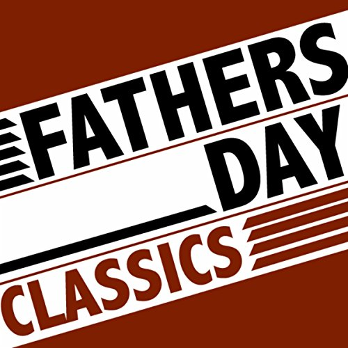 Fathers Day Classics [Explicit]