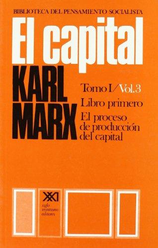 El capital. Tomo I/Vol. 3: Crítica de la economía política (Biblioteca del pensamiento socialista)
