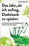 Das Jahr, als ich anfing, Dudelsack zu spielen: Eine Anleitung zur Veränderung in der Mitte des Lebens