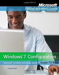 Exam 70-680: Windows 7 Configuration (Microsoft Official Academic Course Series)