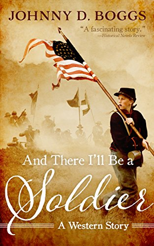 And there ill be a soldier a western story ebook johnny d and there ill be a soldier a western story by boggs fandeluxe PDF