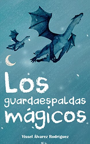 Los guardaespaldas mágicos. por Yissel Álvarez Rodríguez