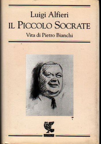 Piccolo Socrate. Vita di Pietro Bianchi
