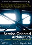 Service-Orientated Architecture: Concepts, Technology, & Design: Concepts, Technology, and Design