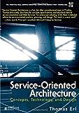 Service-Orientated Architecture: Concepts, Technology, & Design: Concepts, Technology, and Design
