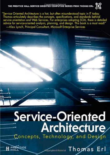 Service-Orientated Architecture: Concepts, Technology, & Design: Concepts, Technology, and Design por Thomas Erl