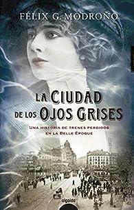 La ciudad de los ojos grises par Félix G. Modroño