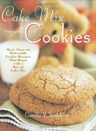 re Than 175 Delectable Cookie Recipes That Begin with a Box of Cake Mix by Camilla V. Saulsbury (30-Oct-2005) Paperback (Cake Mix Cookies)