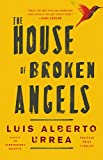 Front cover for the book The House of Broken Angels by Luis Alberto Urrea
