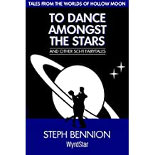 To Dance Amongst The Stars (Hollow Moon Book 4)