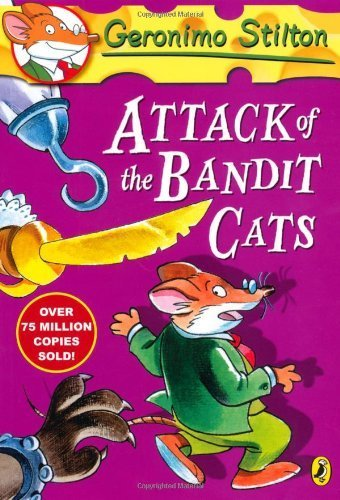 Geronimo Stilton: Attack of the Bandit Cats (#8) by Geronimo Stilton (7-Mar-2013) Paperback