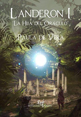 Descargar Libro Landeron I: La Hija Del Oráculo De Paula de _manage_stock