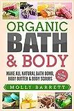 #8: Organic Bath & Body: Make All Natural Bath Bomb, Body Butter & Body Scrubs