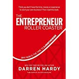 The Entrepreneur Roller Coaster: Why Now Is the Time to #Join the Ride by Darren Hardy (2015-03-03)