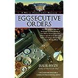 Eggsecutive Orders (A White House Chef Mystery)