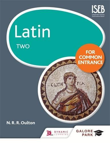 Latin for Common Entrance Two (Galore Park Common Entran) by N. R. R. Oulton (2016-06-24)