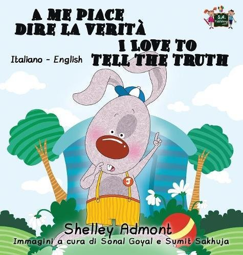 A me piace dire la verità I Love to Tell the Truth: Italian English Bilingual Edition