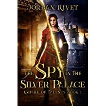 The Spy in the Silver Palace (Empire of Talents Book 1) (English Edition)