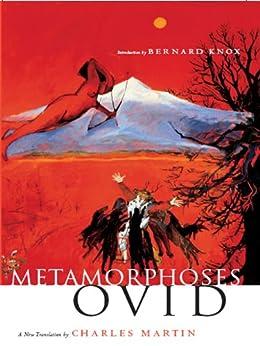 Metamorphoses: A New Translation by [Martin, Charles]