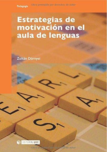 Estrategias de motivación en el aula de lenguas (Manuales) por Zoltán Dörnyei
