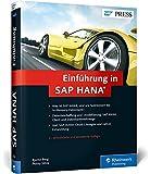 Einführung in SAP HANA: In-Memory-Technologie, Werkzeuge, Datenbeschaffung und Datenmodellierung (SAP PRESS)