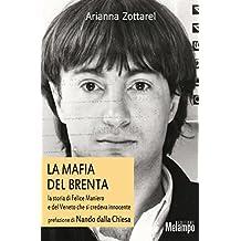 Mafia del Brenta. La storia di Felice Maniero e del Veneto che si credeva innocente
