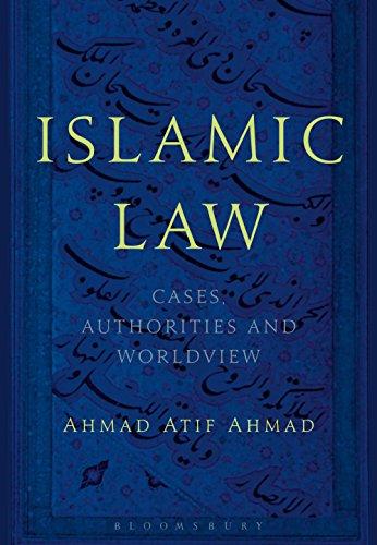 Islamic Law: Cases, Authorities and Worldview (English Edition) por Ahmad Atif Ahmad