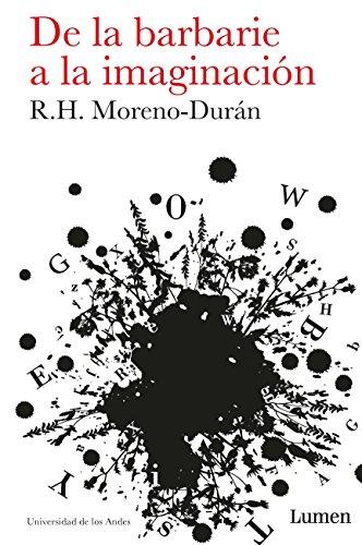 De la barbarie de la imaginación: La experiencia leída por Rafael Humberto Moreno Duran