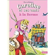 Caroline et ses amis à la ferme