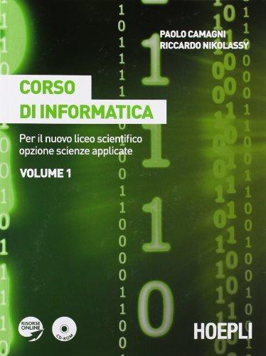 Corso di informatica. Per il nuovo Liceo scientifico opzione scienze applicate. Con espansione online. Per il Liceo scientifico: 1