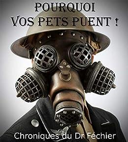 Téléchargez Chroniques du Dr. Féchier: Pourquoi vos pets puent ? EPUB gratuitement en Français