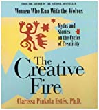 Creative Fire: Myths and Stories on the Cycles of Creativity