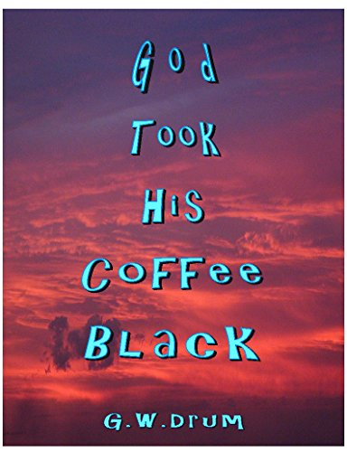 God Took His Coffee Black (English Edition) usato  Spedito ovunque in Italia