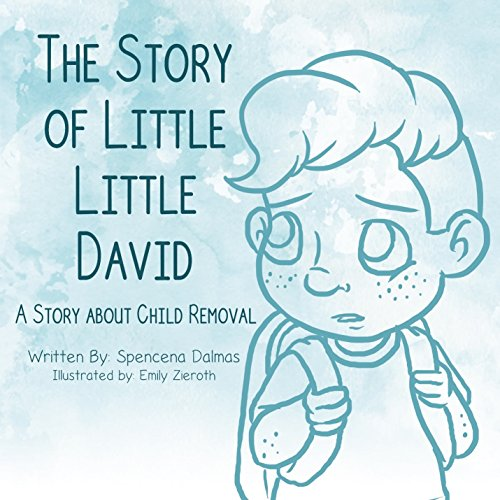 The Story of Little Little David: A Story about Child Removal A Story About Child Removal (English Edition)