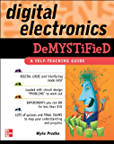 Digital Electronics Demystified: A Self-teaching Guide