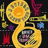 Songtexte von Rebirth Brass Band - Rebirth of New Orleans