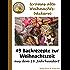 Uromas alte Weihnachtsbäckerei: 49 Backrezepte zur Weihnachtszeit aus dem 19. Jahrhundert