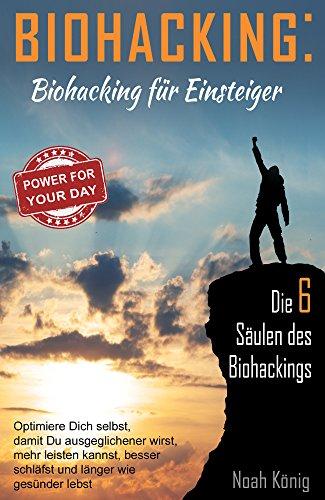 Biohacking: Biohacking für Einsteiger, die 6 Säulen des Biohackings: Optimiere dich  selbst, damit du ausgeglichener wirst, besser schläfst, länger und gesünder lebst Focus-5 Tv