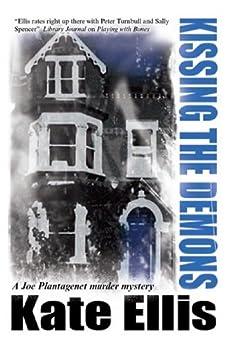 Kissing the Demons (A Joe Plantagenet Murder Mystery Book 3) by [Ellis, Kate]