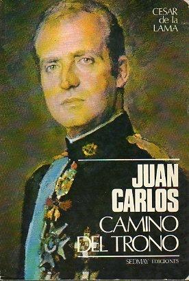 JUAN CARLOS. CAMINO DEL TRONO. 1ª edición.